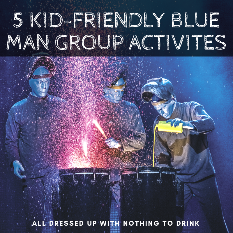 5 Kid-Friendly Blue Man Group Activities