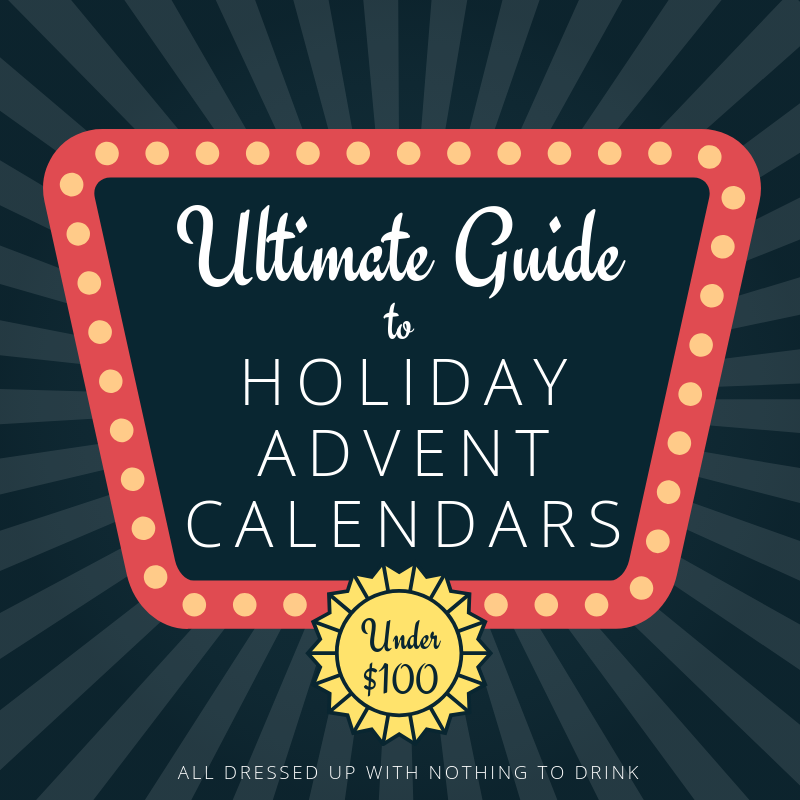 Ultimate Guide to Holiday Advent Calendars Under $100