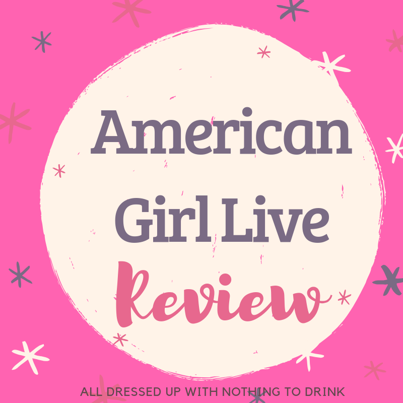 American Girl Live Review