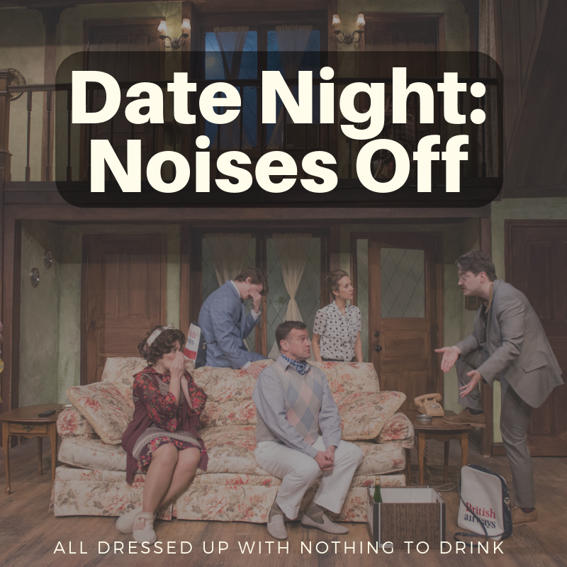 Date Night in Chicago- Noises Off Play