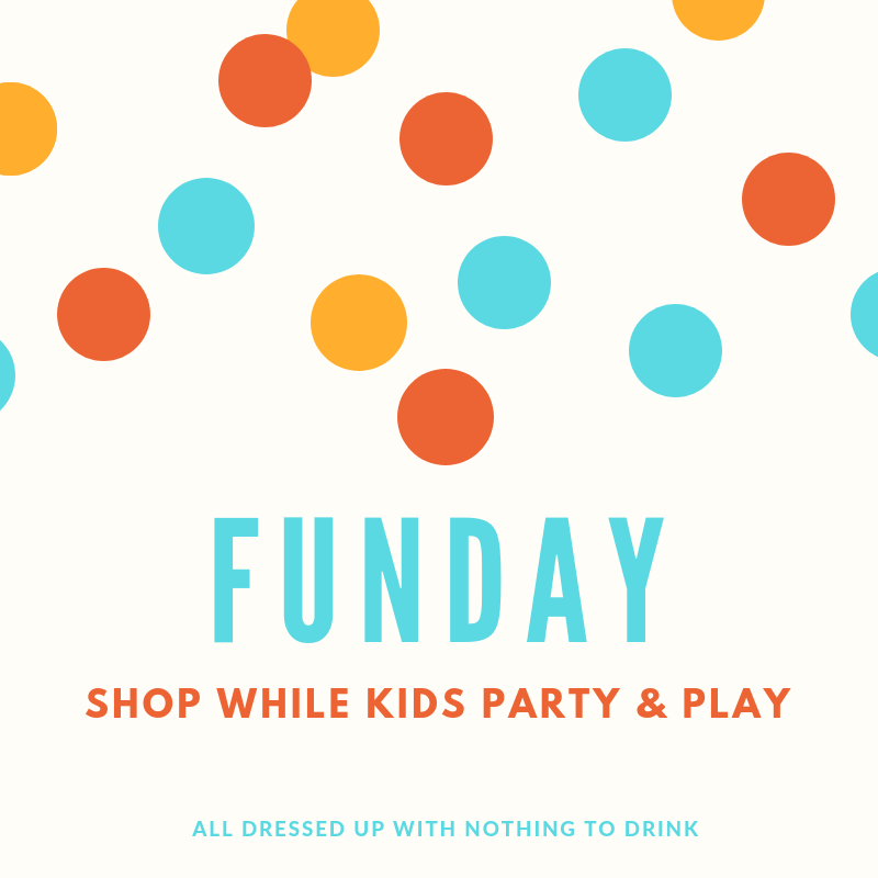 Funday: Shop While Kids Party & Play