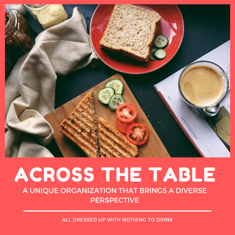 Across the Table: A Unique Organization That Brings a Diverse Perspective