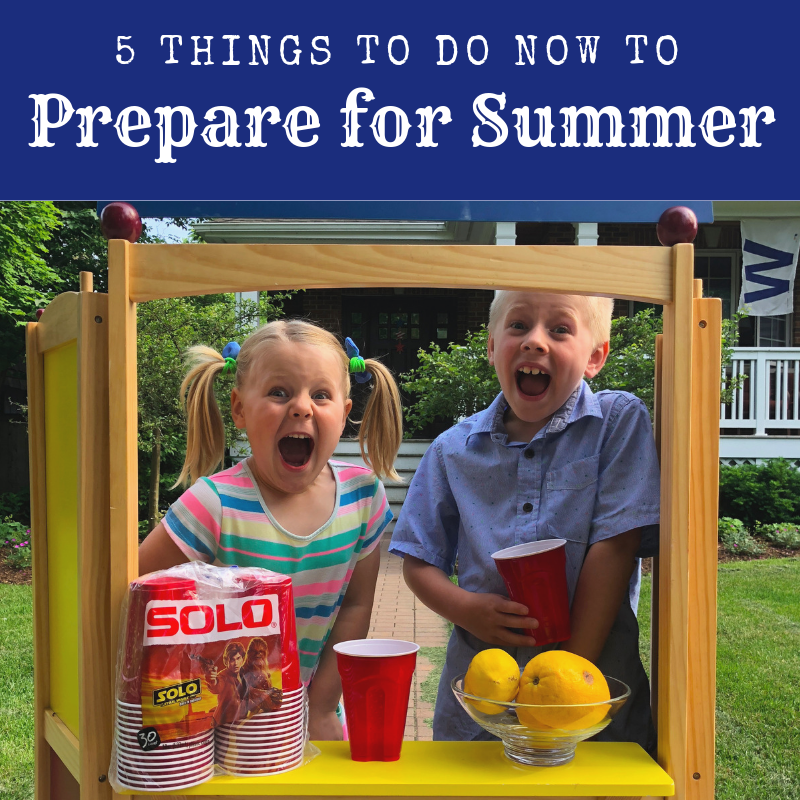 5 Things to Do NOW to Prepare for Summer