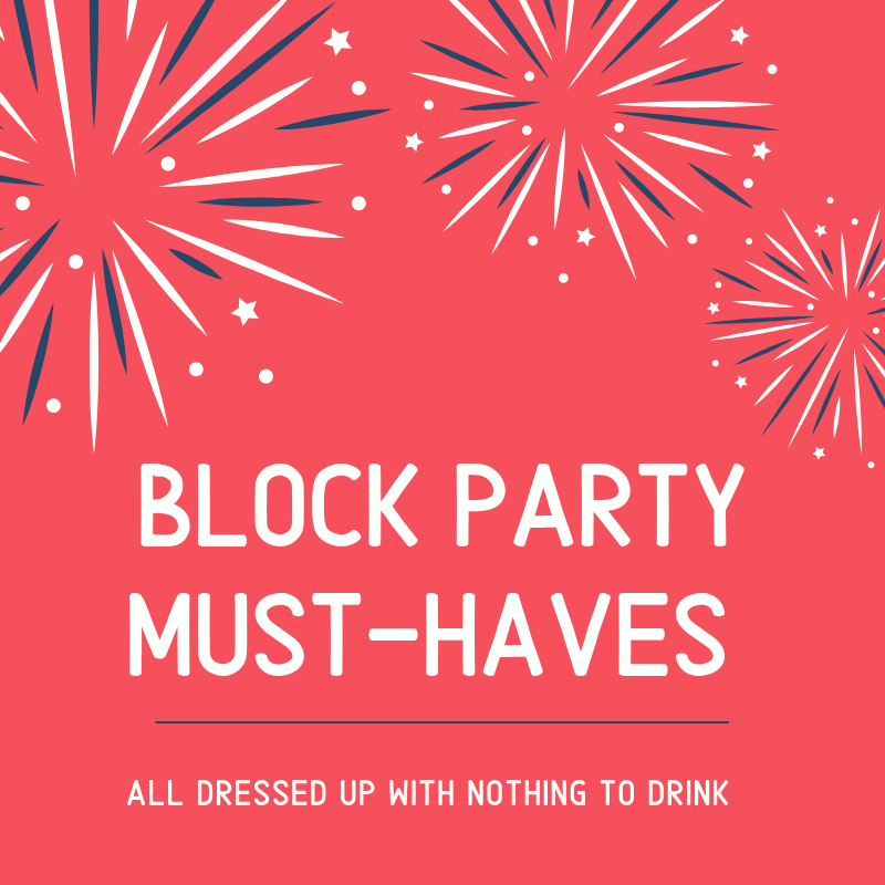 Block Party Must-Haves
