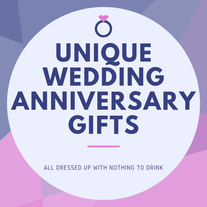 Unique Wedding Anniversary Gifts
