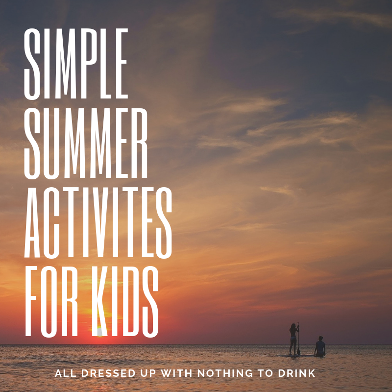 Simple Summer Activities for Kids