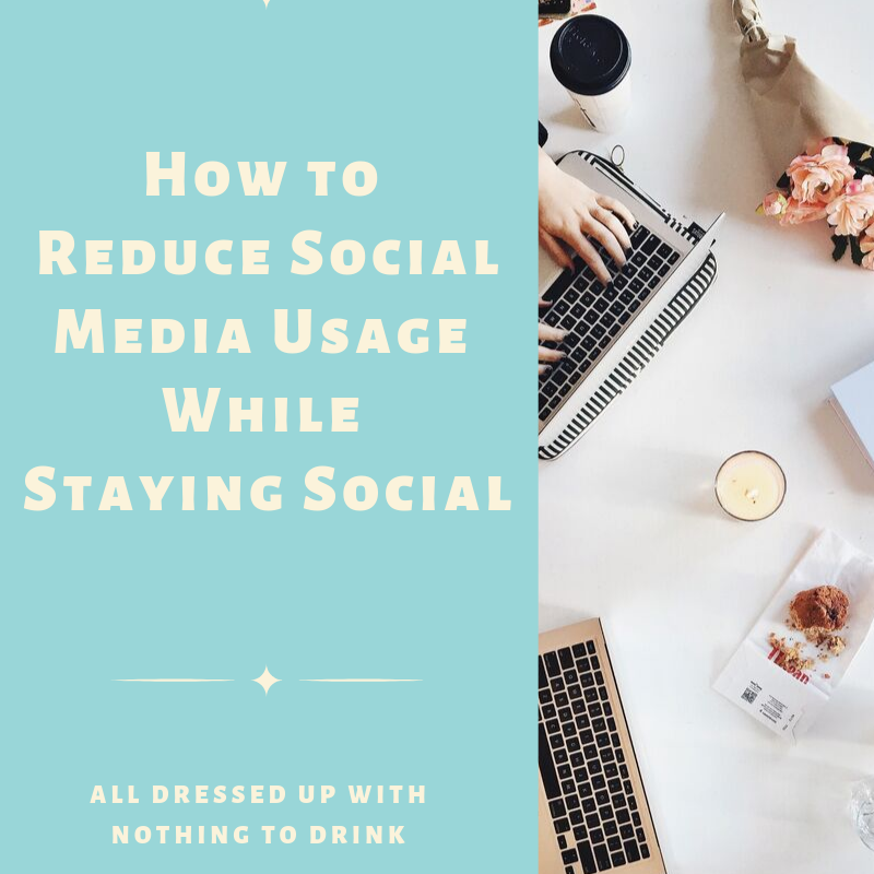 How to Reduce Social Media Usage While Staying Social