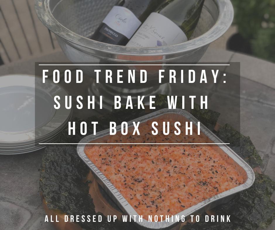 Food Trend- Sushi Bake Hot Box Sushi