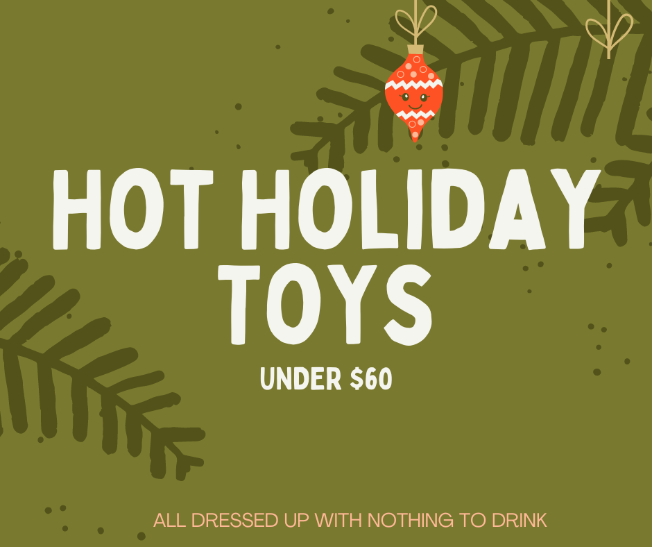 Hot Holiday Toys Under $60