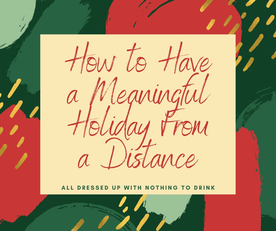 Tips on Having a Meaningful Holiday from a Distance