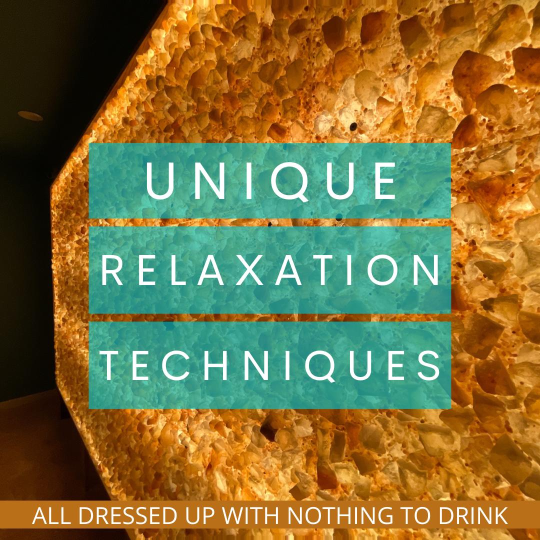 Unique Relaxation Techniques