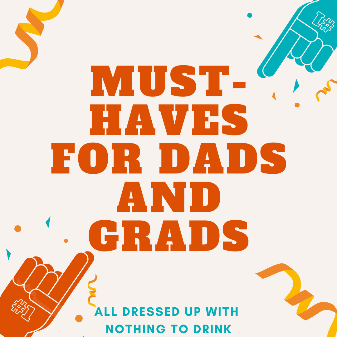 Must-Haves for Dads and Grads