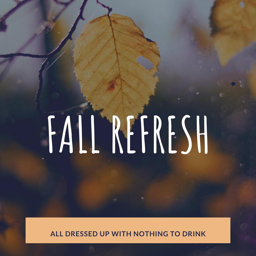 Fall Refresh